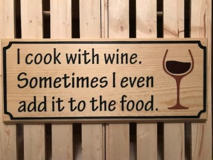 cook with wine wood sign